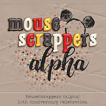 MouseScrappers 10th Anniversary - ALPHAS